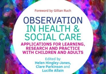 Book launch: Observation in Health and Social Care: Applications for Learning, Research and Practice with Children and Adults